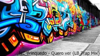 Mc Brinquedo - Quero Ver (LB Trap Mix)
