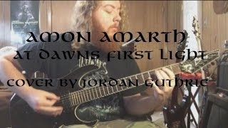 Amon - Amarth - At Dawn's First Light (Cover  by Jordan Guthrie)