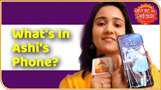 Know What Is In Actor Ashi Singh's Mobile Phone | Saas Bahu Aur Saazish