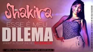 Mc Shakira- meu dilema