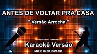 Bonde do Forró Antes de voltar pra casa Karaoke Versão Arrocha