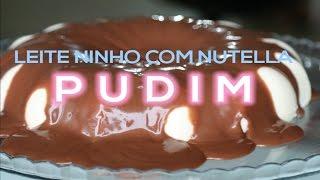 Pudim de Leite Ninho com Nutella - Dupla Gourmet