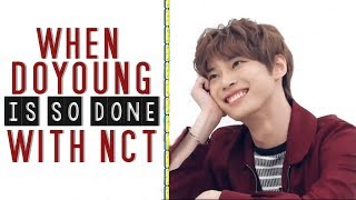 when doyoung is so done with nct