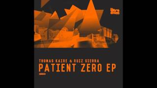 Thomas Kaire, Ruiz Sierra - Patient Zero (Original Mix) [Preview]