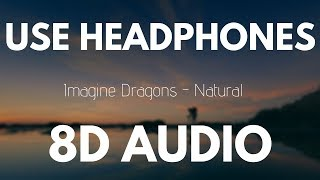 Imagine Dragons - Natural (8D AUDIO)