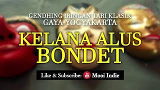 Kelana Alus Bondet (Gendhing Iringan Tari Klasik Gaya Yogyakarta) width=