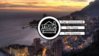 Rae Sremmurd - No Type | Trap House