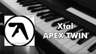 Aphex Twin - Xtal (Piano cover)
