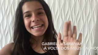 A VOLTA DOS MEUS CACHOS - GABRIELLA SARAIVAH