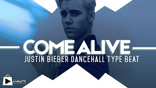 Justin Bieber x Major Lazer type beat | Dancehall Instrumental 2017 - COME ALIVE (prod by LTTB)