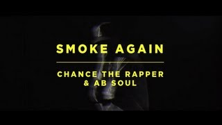 Chance The Rapper - Smoke Again Ft. Ab-Soul (Official Video) #ILLROOTS3