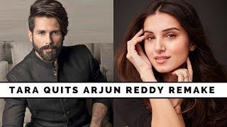 Arjun Reddy remake : Tara Sutaria quits Shahid Kapoor starrer for Student of the Year 2