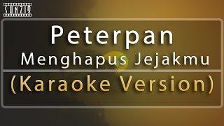 Peterpan - Menghapus Jejakmu (Karaoke Version + Lyrics) No Vocal #sunziq width=