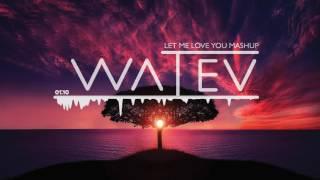 Justin Bieber - Let me love you MASHUP