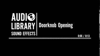 Doorknob Opening - Sound Effect