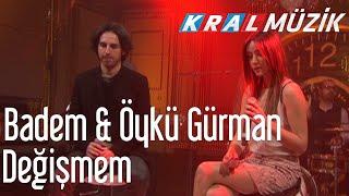 Kral POP Akustik  - Badem & Öykü Gürman - Değişmem