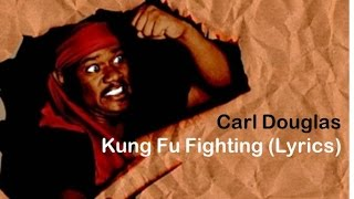 Carl Douglas - Kung Fu Fighting [Lyrics]