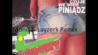 Łobuzy - Ona czuje we mnie piniądz (Mono & Layzerk Remix)