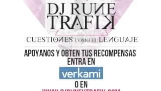 DJ RUNE Y TRAFIK - LA T // CUESTIONES COMO EL LENGUAJE