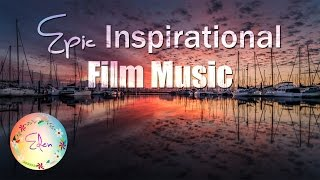 Epic Inspirational Film Music