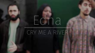 Cry Me A River - Justin Timberlake (EDNA Cover)