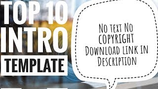 Top 10 Intro Template No text | Free Download | No copyright !