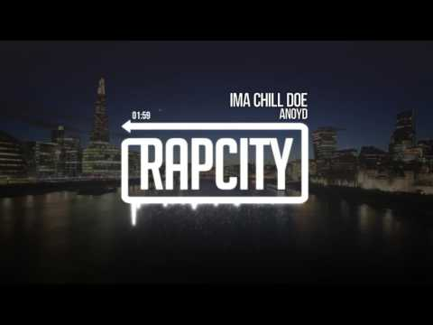 ANoyd - Ima Chill Doe (Prod. By RichBreed)