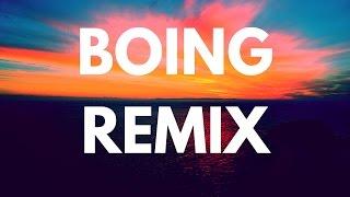 Remix - #1 (Boing remix)