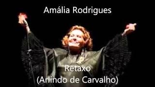 Amália Rodrigues -  Retaxo (Arlindo de Carvalho)