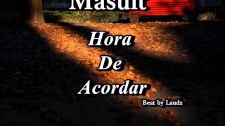 Masuit   Hora De Acordar{Beat By Laudz}