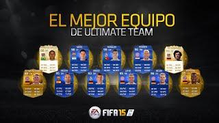 El Mejor Equipo de Ultimate Team | 40 Millones de Monedas | FIFA 15