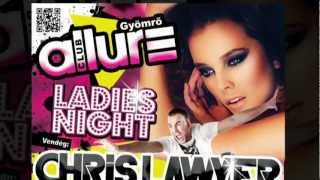 2012.11.10. Chris Lawyer @ Ladies Night - Dj. Banffy / Mr. Roberto / Club Allure - Gyömrő