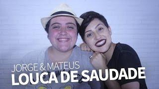 Louca De Saudade (Jorge & Mateus)   Joana Castanheira & Ana Vilela Cover Acústico