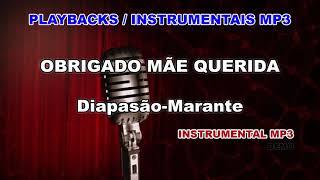 ♬ Playback / Instrumental Mp3 - OBRIGADO MÃE QUERIDA   - Diapasão-Marante