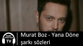 Murat Boz Yana Döne Şarkı Sözleri