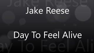 Day To Feel Alive Lyrics - Jake Reese (1080p)