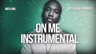 """Meek Mill """"On Me"""" ft. Cardi B Instrumental Prod. by Dices *FREE DL*"""