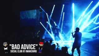 "Social Club ""Bad Advice"" 