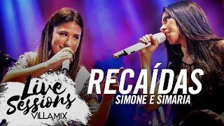 Recaídas - Simone e Simaria - Live Sessions - Villa Mix Festival Fortaleza