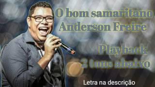 O bom samaritano Anderson Freire Playback 2 tons abaixo