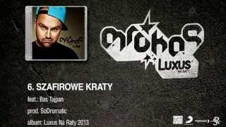 06. Mrokas - Szafirowe Kraty feat. Bas Tajpan, prod. SoDrumatic