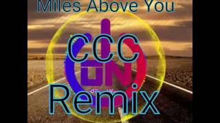 Miles Above You CCC Remix