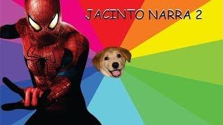 JACINTO NARRA 2 - O Espetacular Homem Aranha