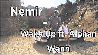 NEMIR - WAKE UP ft. ALPHA WANN [PAROLES]