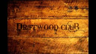 Driftwood Club - The Witch