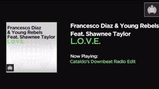 Francesco Diaz & Young Rebels Feat. Shawnee Taylor - L.O.V.E. (Cataldo's Downbeat Radio Edit)