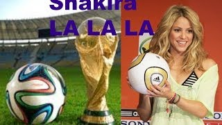 shakira - La La La ( The official 2014 FIFA world cup song)