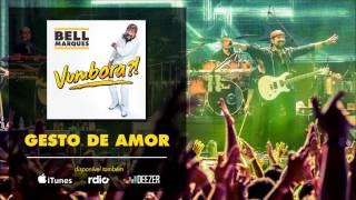 Bell Marques - Gesto de Amor (áudio)