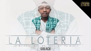 G. Black - La Loteria (Audio Oficial)