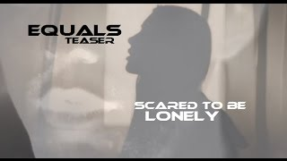 EQUALS | Scared To Be Lonely | Dua Lipa & Martin Garrix [Teaser] HD
